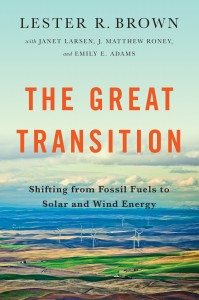 The Great Transition (Lester Brown, Janet Larsen, Matt Roney, Emily Adams, 2015)